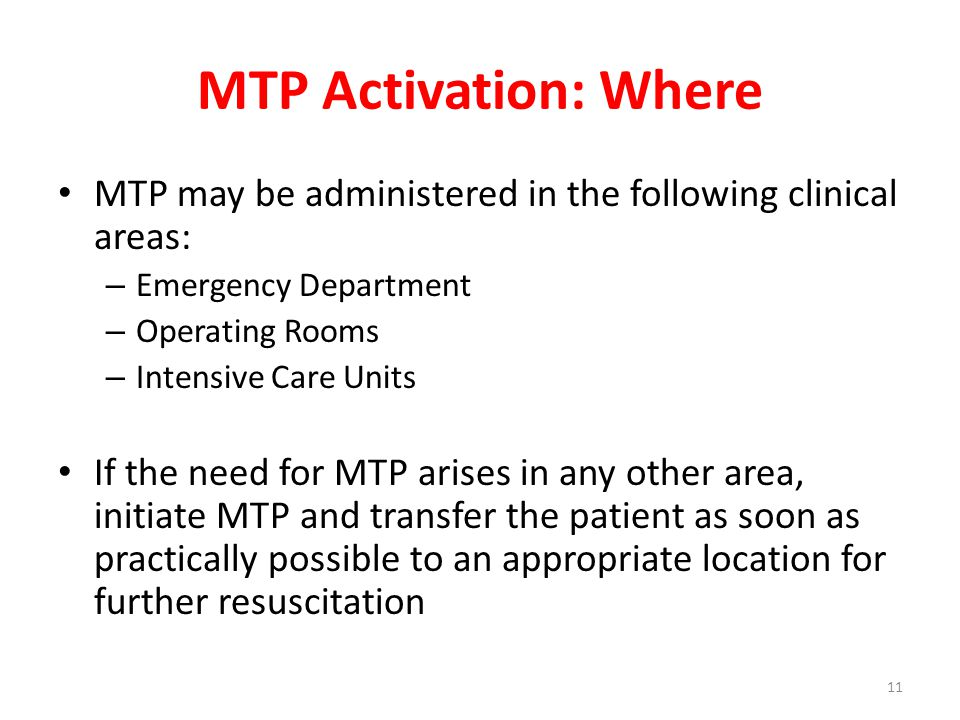 MTP Activation: Where MTP may be administered in the following clinical areas: Emergency Department.