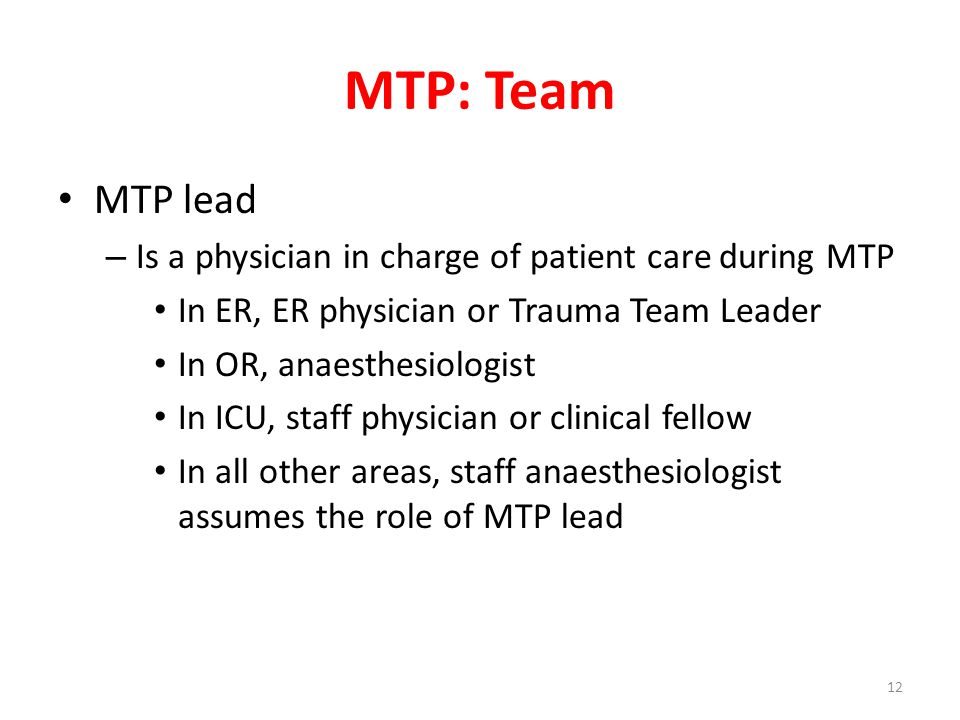 MTP: Team MTP lead Is a physician in charge of patient care during MTP