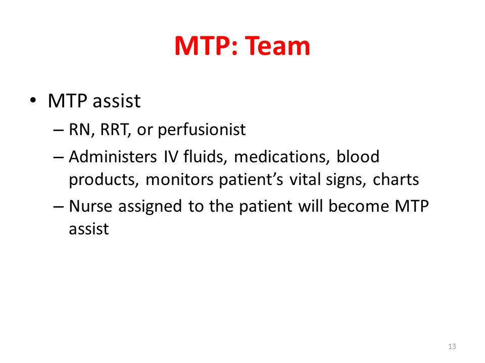 MTP: Team MTP assist RN, RRT, or perfusionist