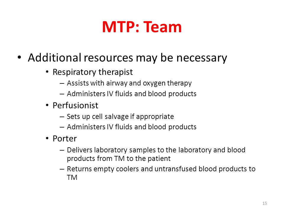 MTP: Team Additional resources may be necessary Respiratory therapist