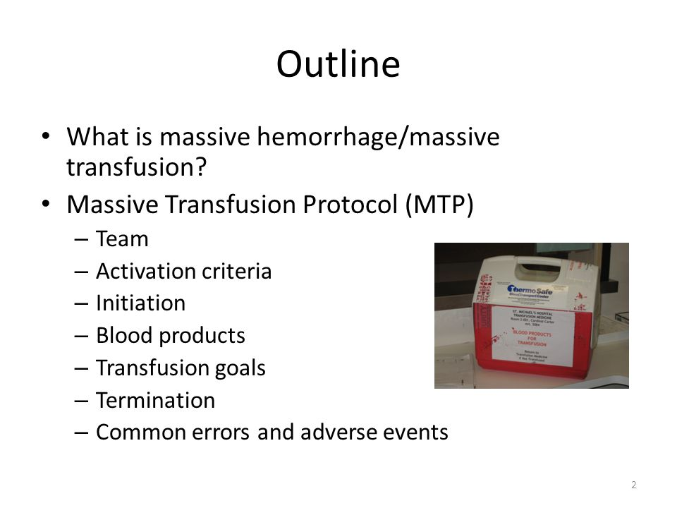 Outline What is massive hemorrhage/massive transfusion