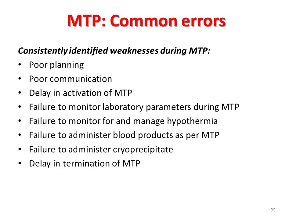 MTP: Common errors Consistently identified weaknesses during MTP: