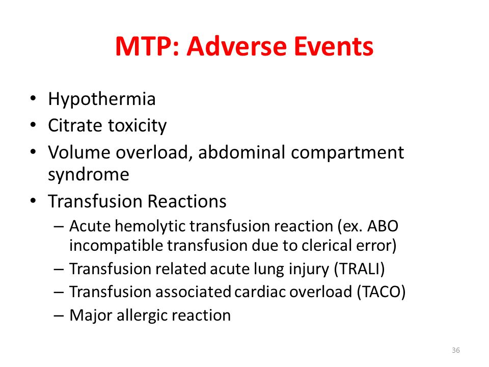MTP: Adverse Events Hypothermia Citrate toxicity