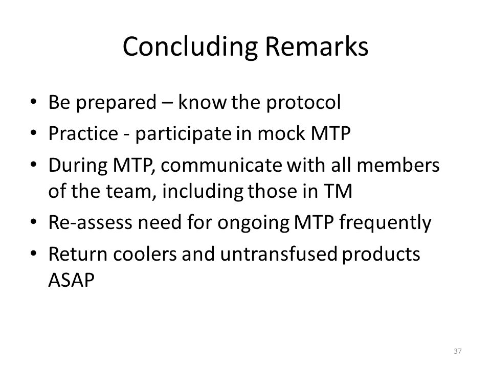 Concluding Remarks Be prepared – know the protocol