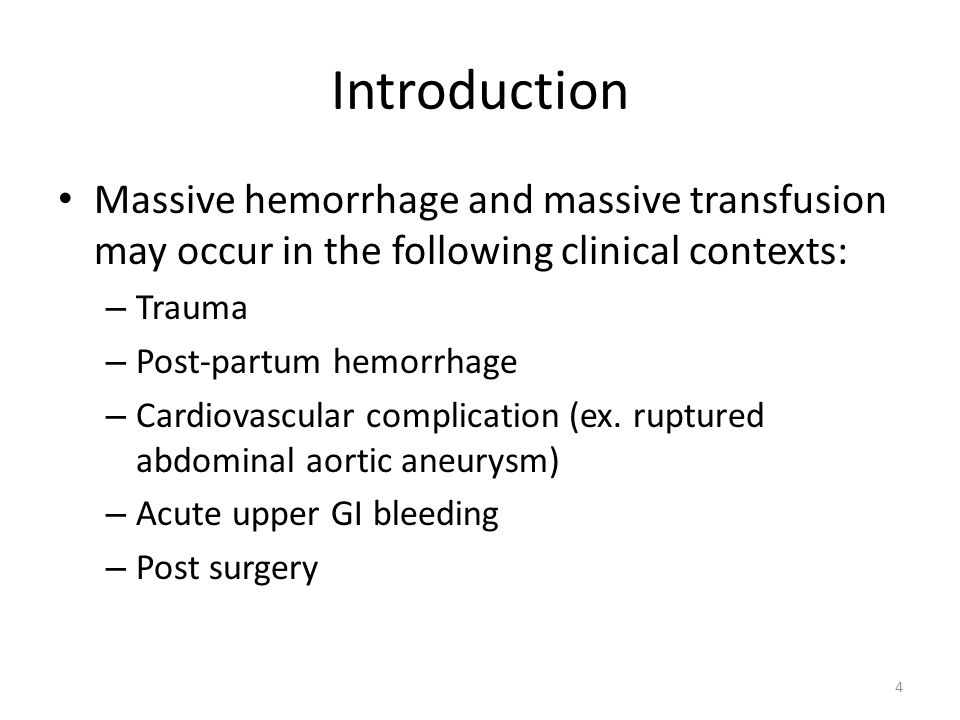 Introduction Massive hemorrhage and massive transfusion may occur in the following clinical contexts:
