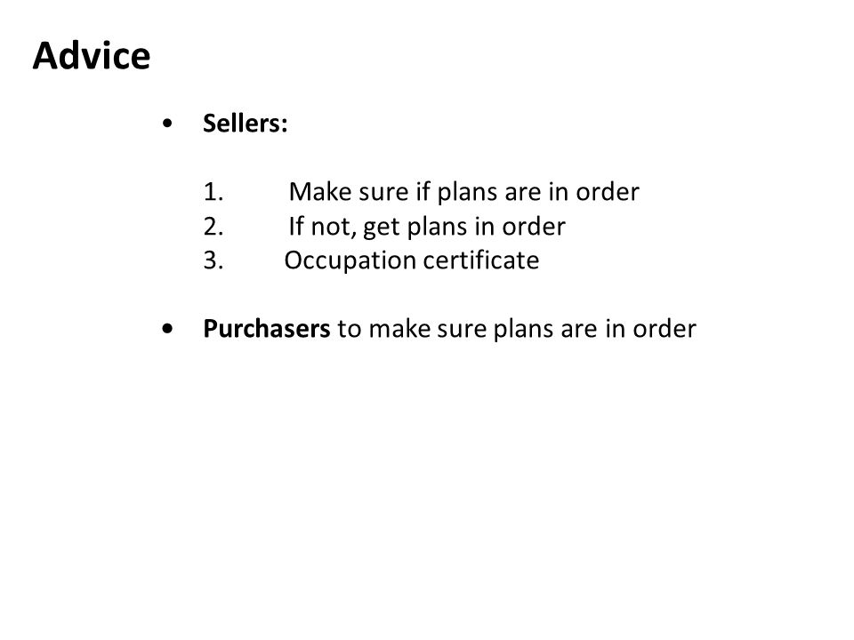 Advice • Sellers: 1. Make sure if plans are in order