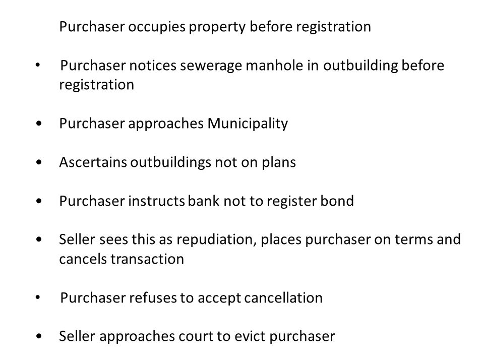 • Purchaser occupies property before registration