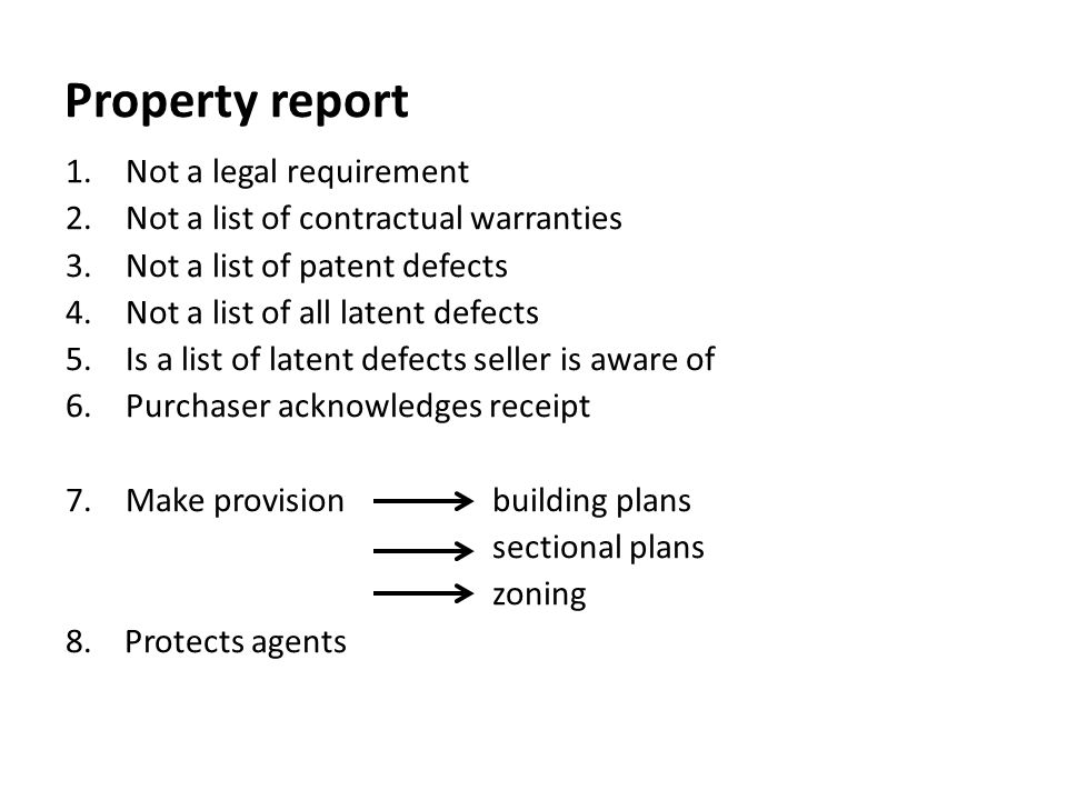 Property report Not a legal requirement