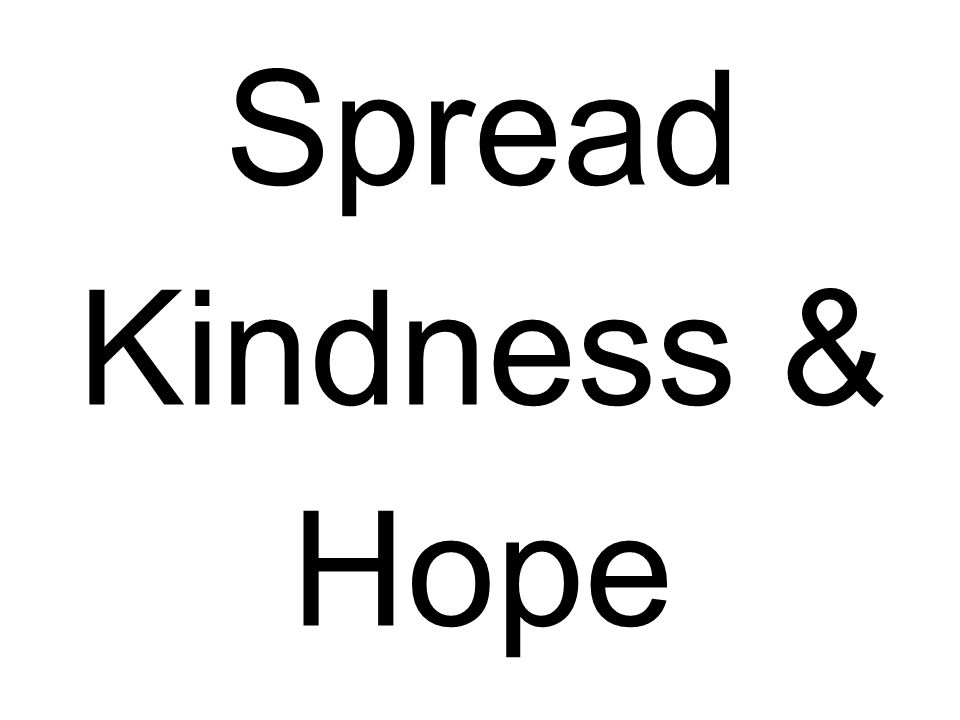 Spread Kindness & Hope because People Matter