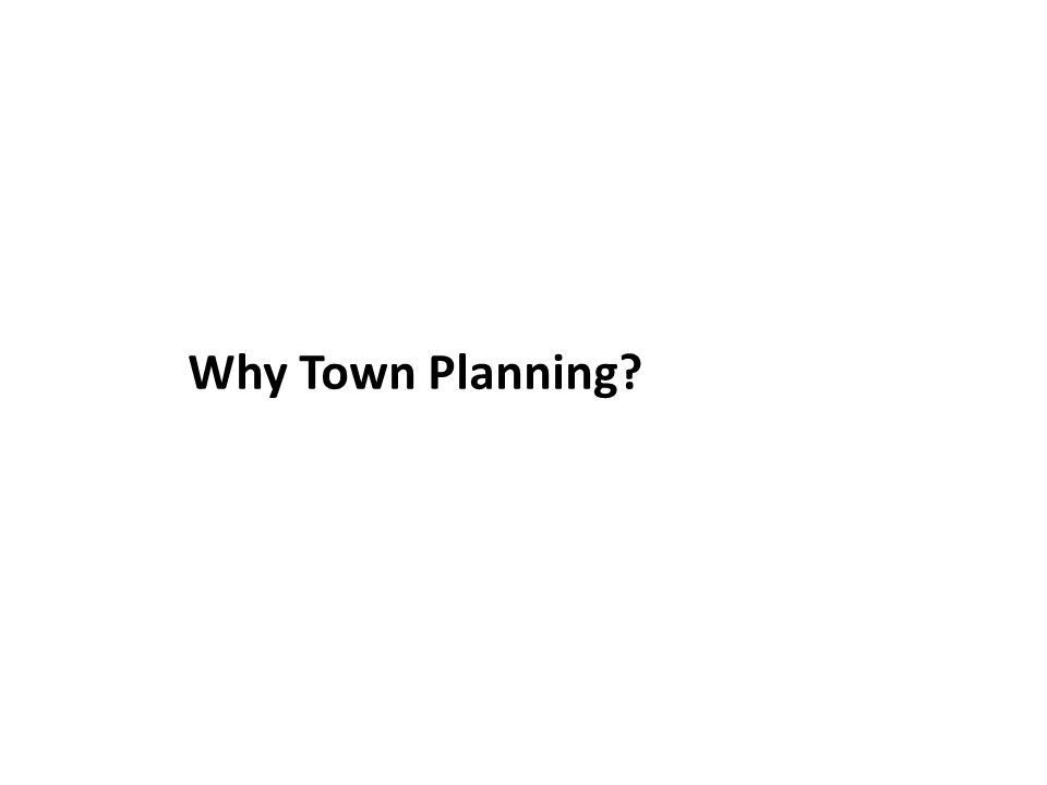 Why Town Planning