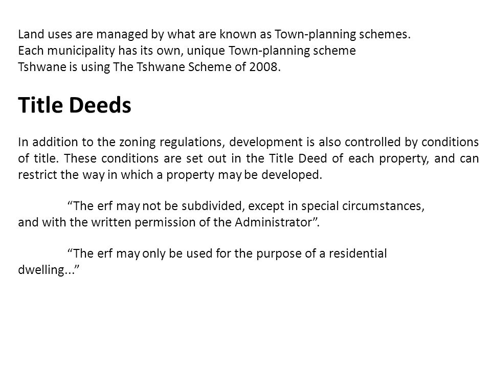 Land uses are managed by what are known as Town-planning schemes.