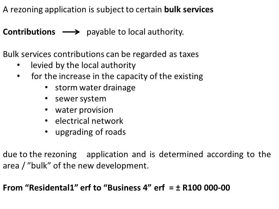 A rezoning application is subject to certain bulk services