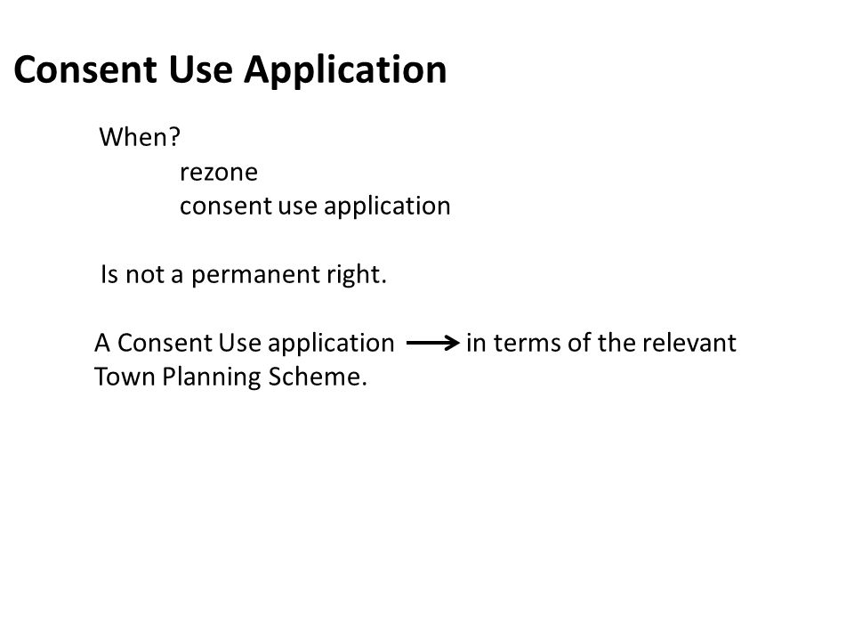 consent use application Is not a permanent right.