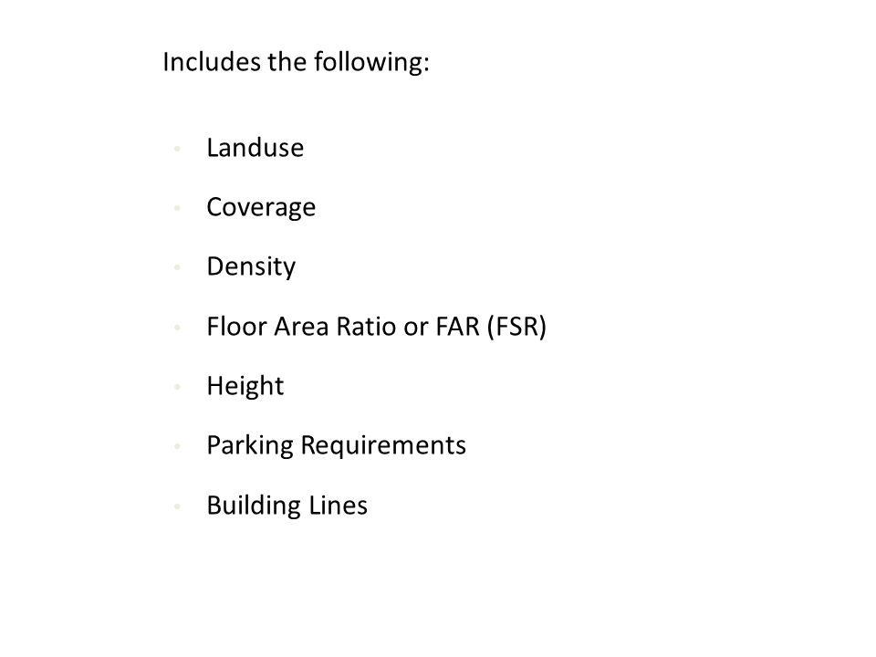 Floor Area Ratio or FAR (FSR) Height Parking Requirements