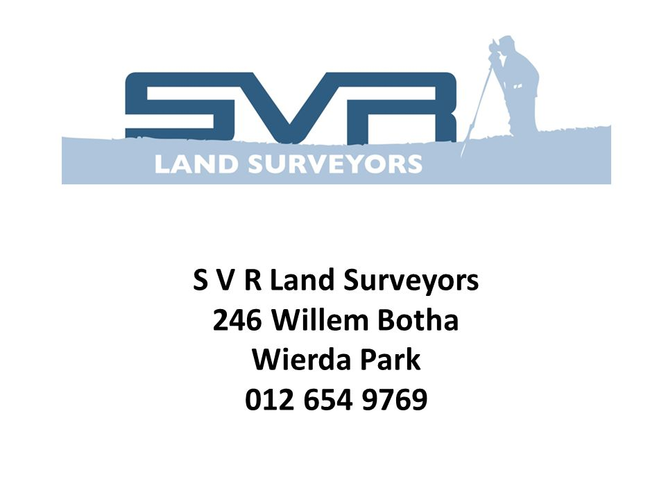 S V R Land Surveyors 246 Willem Botha Wierda Park 012 654 9769