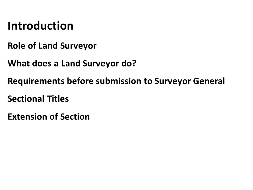 Introduction Role of Land Surveyor What does a Land Surveyor do