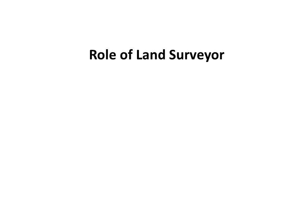 Role of Land Surveyor