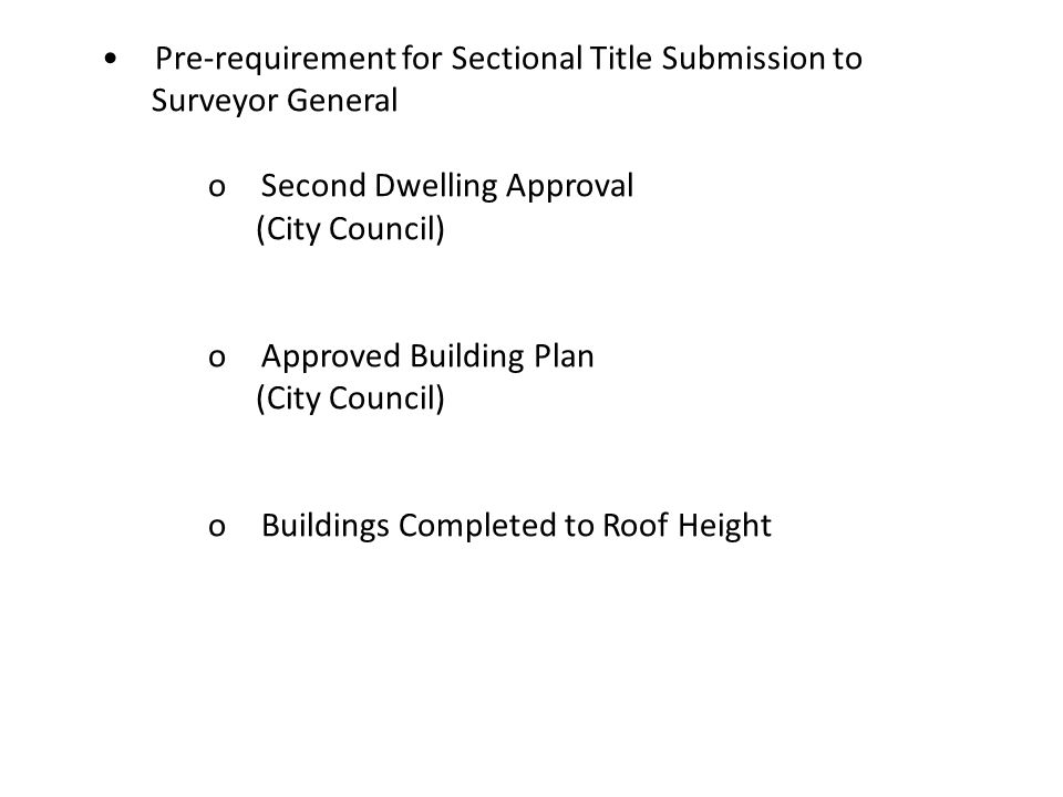 • Pre-requirement for Sectional Title Submission to