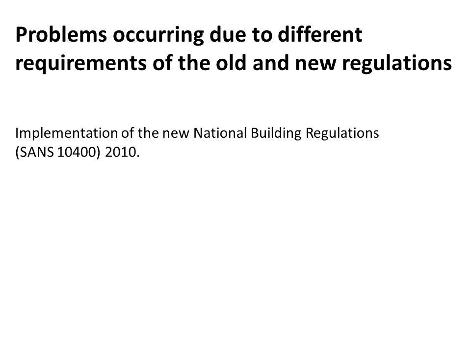 Problems occurring due to different requirements of the old and new regulations