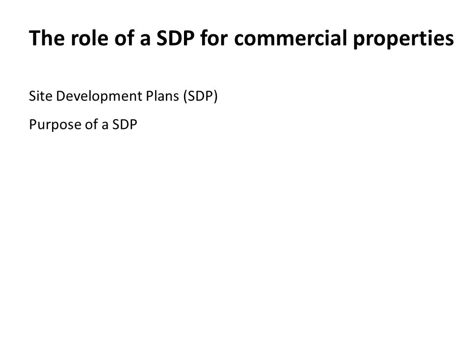 The role of a SDP for commercial properties