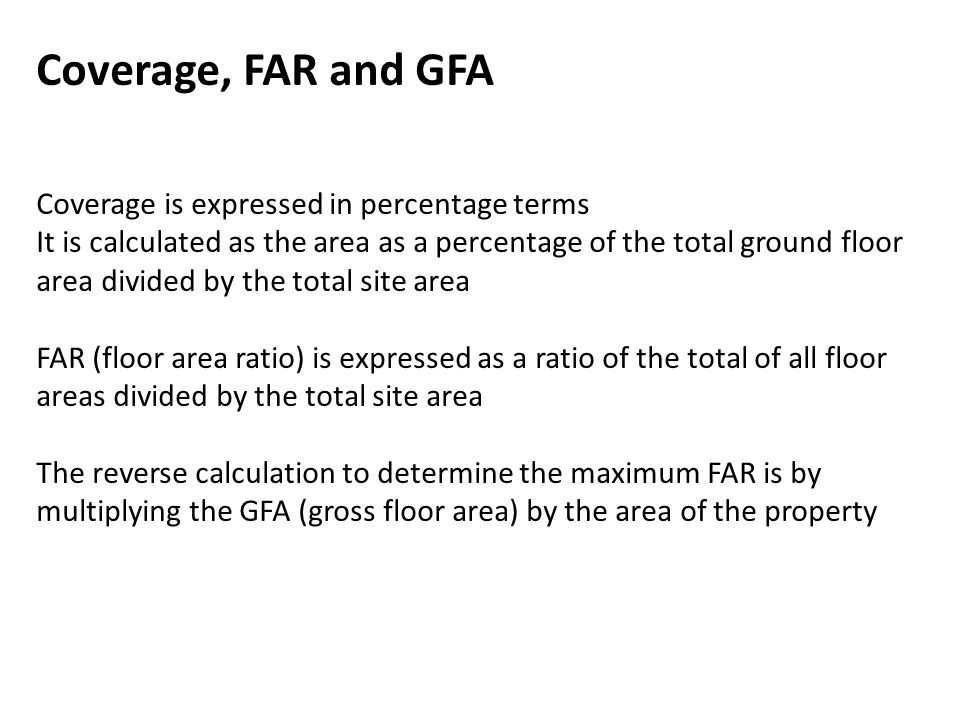 Coverage, FAR and GFA Coverage is expressed in percentage terms
