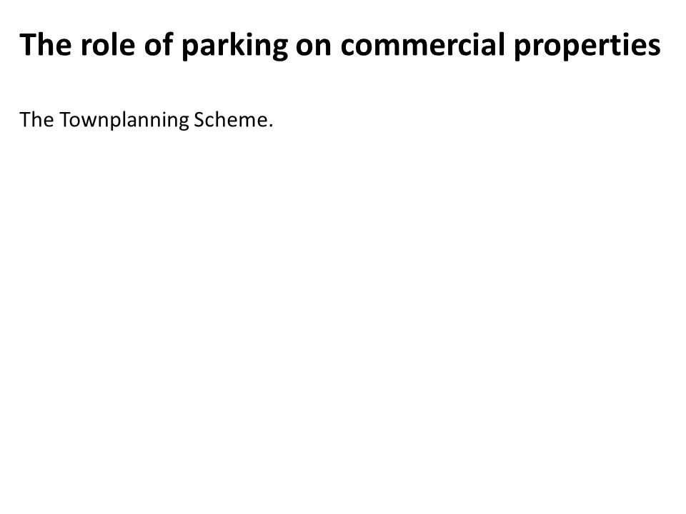 The role of parking on commercial properties