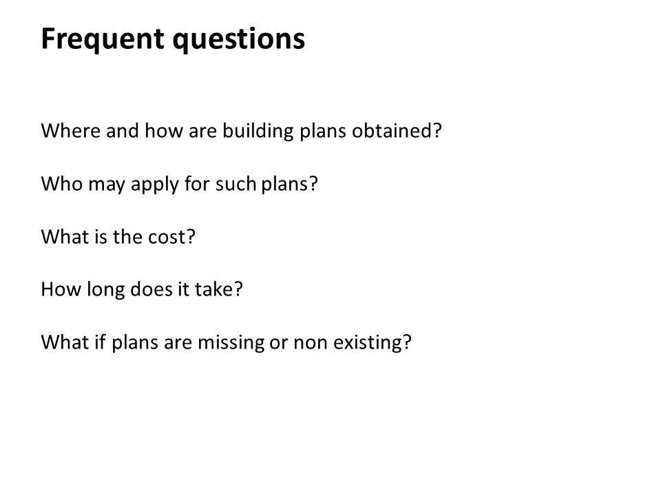 Frequent questions Where and how are building plans obtained