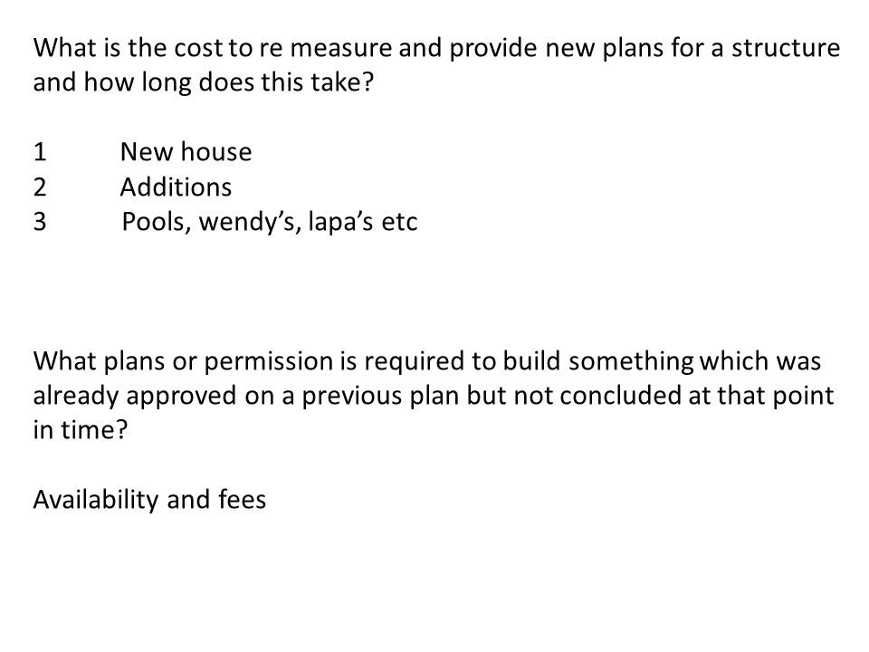 What is the cost to re measure and provide new plans for a structure and how long does this take