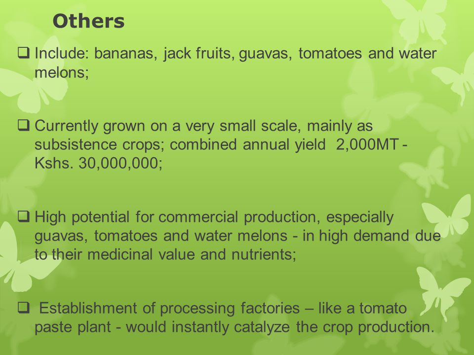 Others Include: bananas, jack fruits, guavas, tomatoes and water melons;