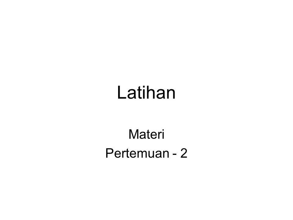 Latihan Materi Pertemuan - 2