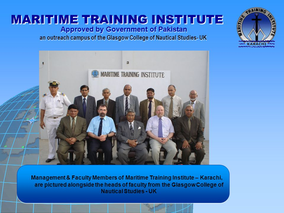 Management & Faculty Members of Maritime Training Institute – Karachi, are pictured alongside the heads of faculty from the Glasgow College of Nautical Studies - UK