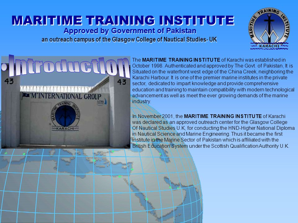 The MARITIME TRAINING INSTITUTE of Karachi was established in
