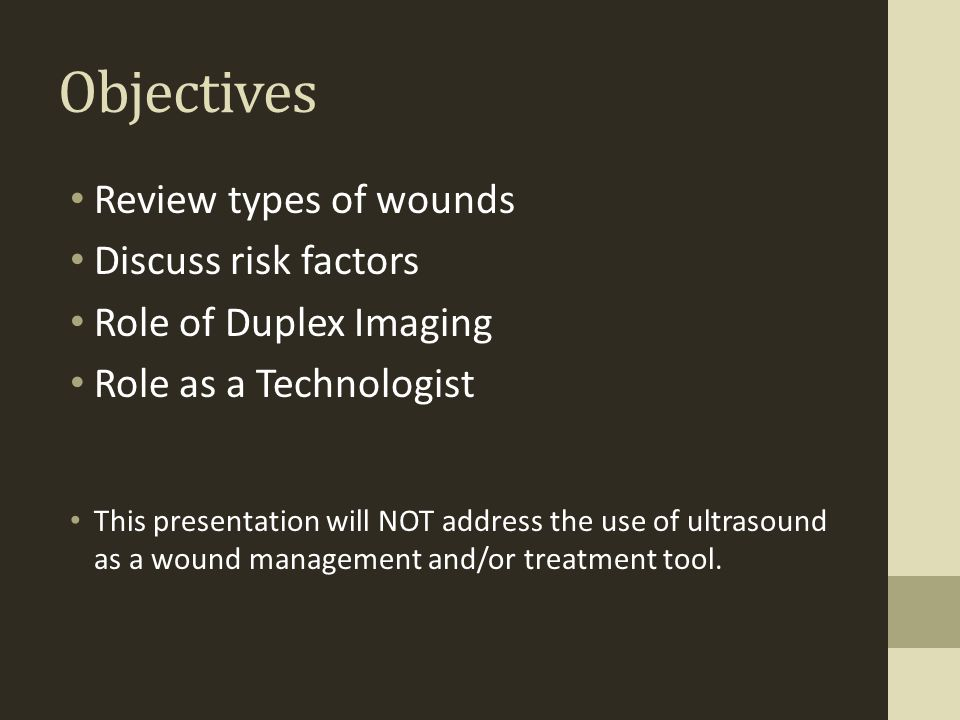 Objectives Review types of wounds Discuss risk factors