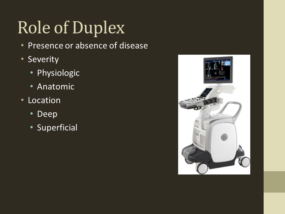 Role of Duplex Presence or absence of disease Severity Physiologic