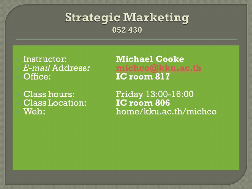 Strategic Marketing 052 430 Instructor: Michael Cooke