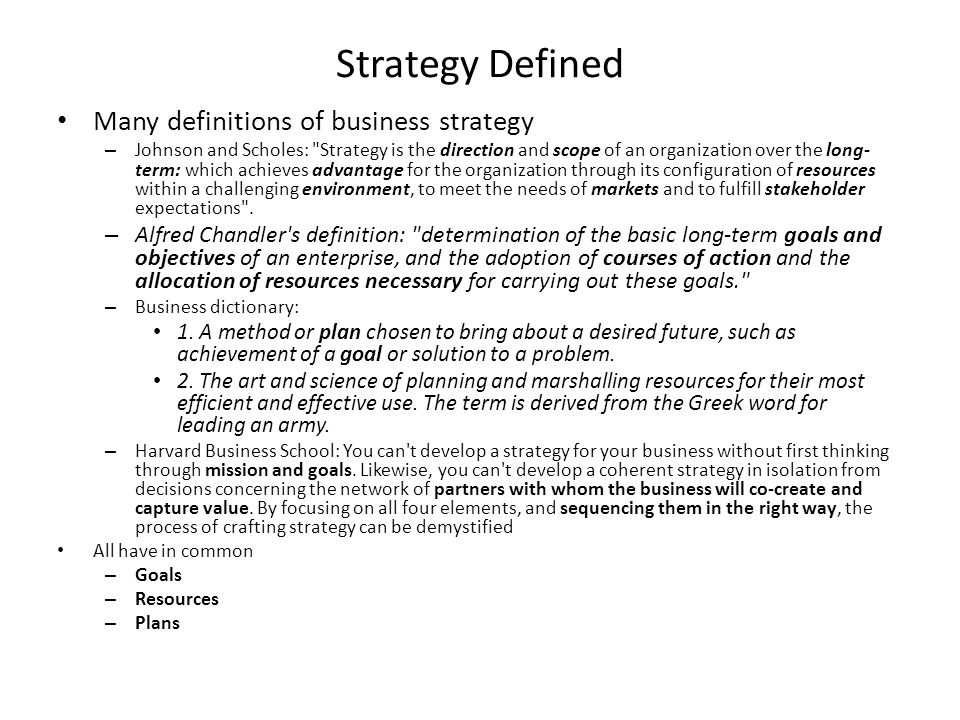 Strategy Defined Many definitions of business strategy