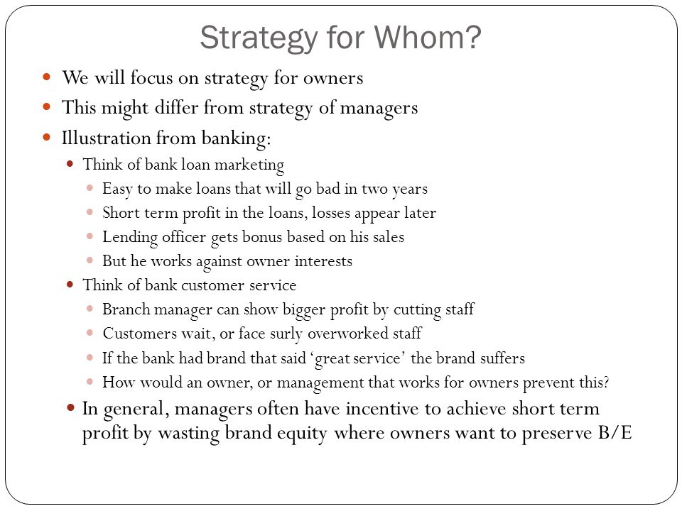 Strategy for Whom We will focus on strategy for owners