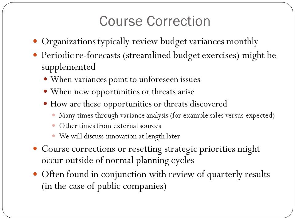 Course Correction Organizations typically review budget variances monthly.