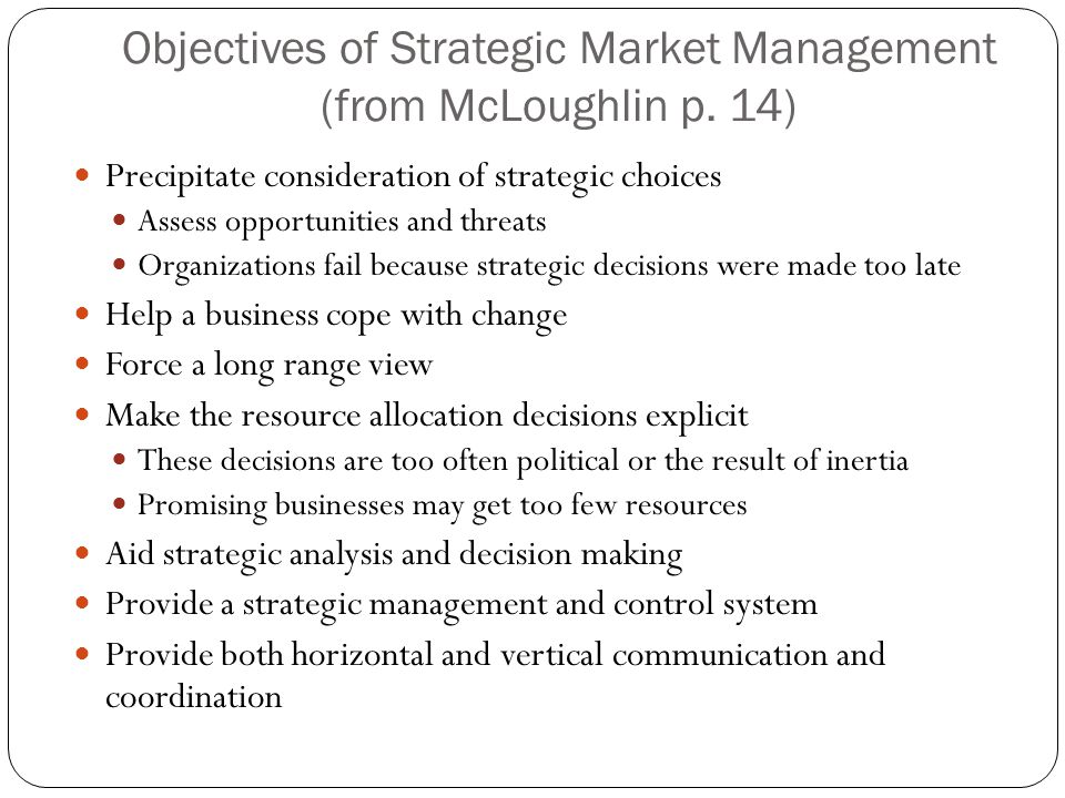 Objectives of Strategic Market Management (from McLoughlin p. 14)