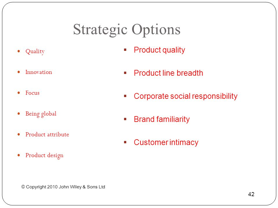 Strategic Options Product quality Product line breadth