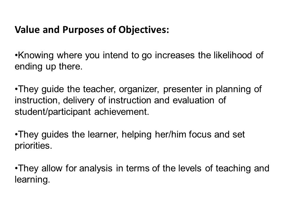 Value and Purposes of Objectives: