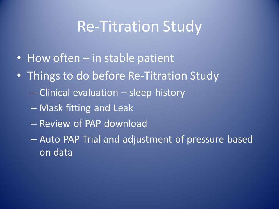 Re-Titration Study How often – in stable patient