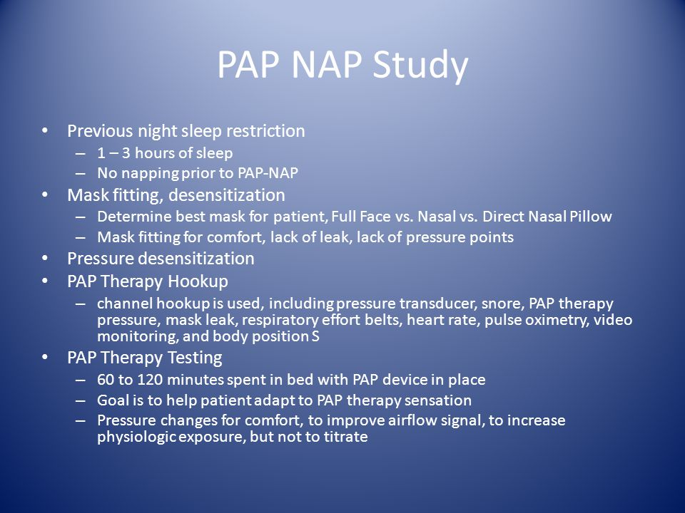 PAP NAP Study Previous night sleep restriction