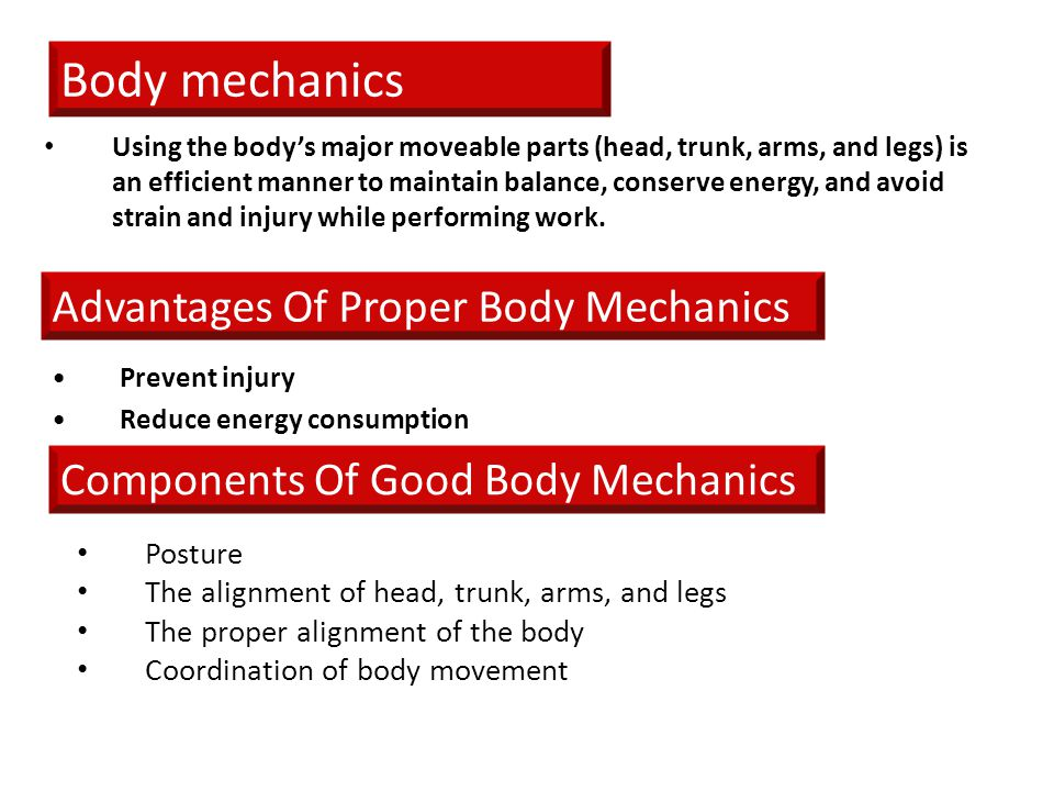 Body mechanics Advantages Of Proper Body Mechanics