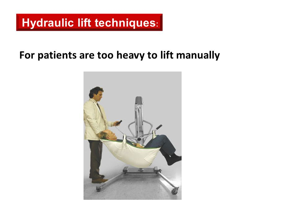 For patients are too heavy to lift manually