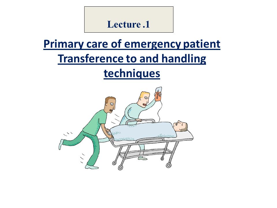 Lecture .1 Primary care of emergency patient