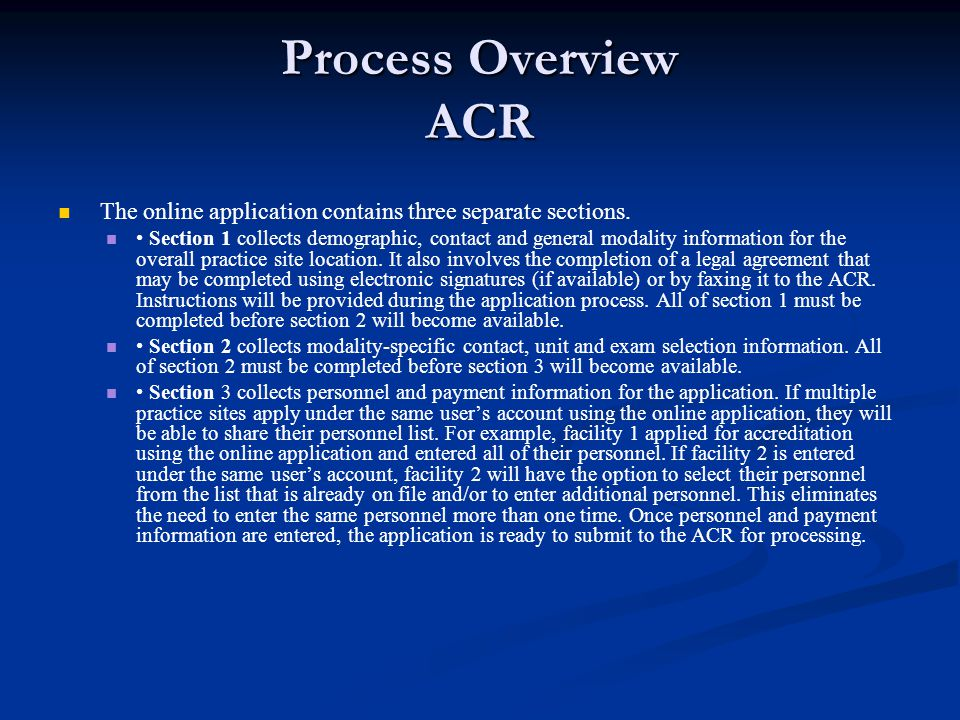 Process Overview ACR The online application contains three separate sections.