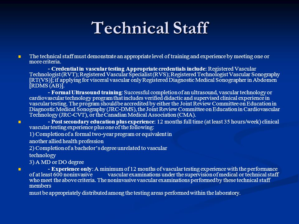 Technical Staff The technical staff must demonstrate an appropriate level of training and experience by meeting one or more criteria.
