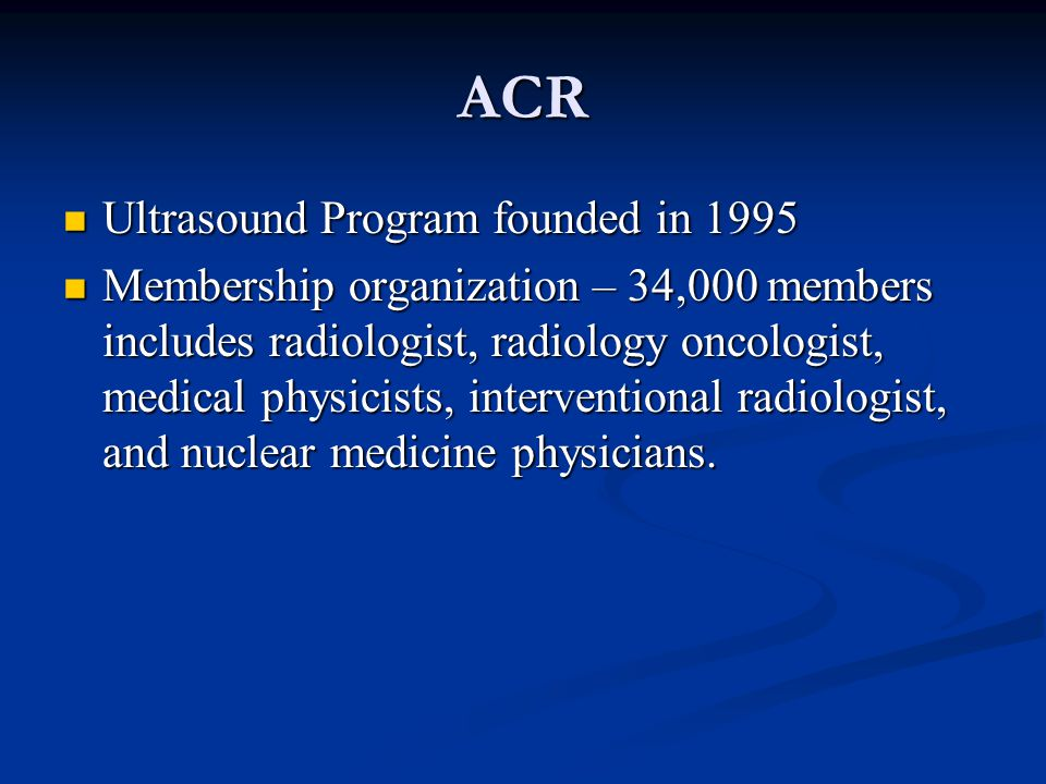 ACR Ultrasound Program founded in 1995