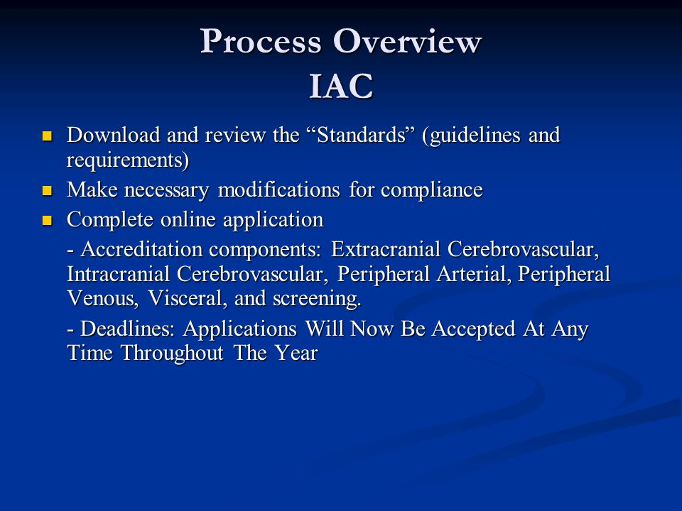 Process Overview IAC Download and review the Standards (guidelines and requirements) Make necessary modifications for compliance.